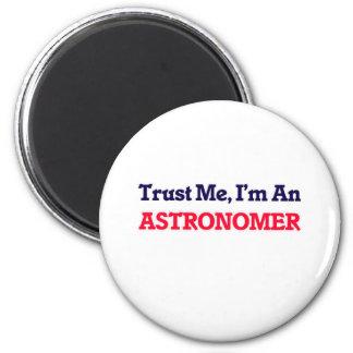 Confie-me, mim são um astrónomo ímã redondo 5.08cm