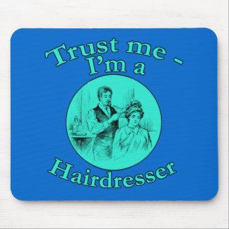 Confie que eu mim é produtos de um cabeleireiro mousepad