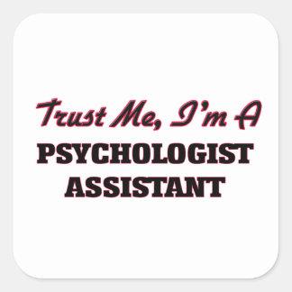 Confie que eu mim é um assistente do psicólogo adesivo quadrado