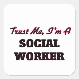 Confie que eu mim é um assistente social adesivo quadrado