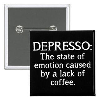 Crachá engraçado do botão do café de Depresso Boton