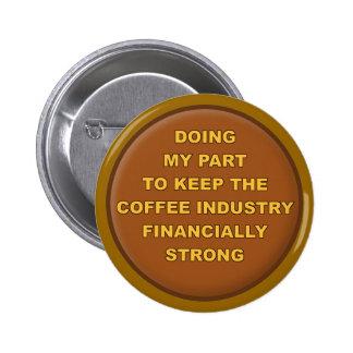 Crachá engraçado do botão do suporte do café bóton redondo 5.08cm