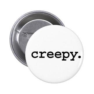 creepy. botons