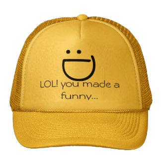 : D, LOL! você fez um engraçado… Boné
