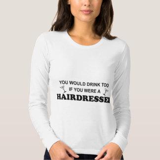 Da bebida cabeleireiro demasiado - tshirts