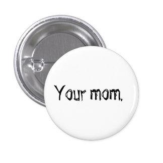 """Da """"botão sua mamã"""" pins"""
