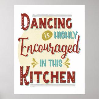 Dança dentro encorajadora altamente nesta cozinha póster