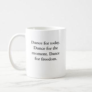 Dança para hoje. Dança para o themoment. Dancefor… Caneca