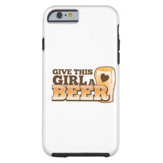 Dê a esta menina um ND da cerveja Capa Tough Para iPhone 6