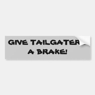 Dê a tailgaters um freio! adesivo de para-choque