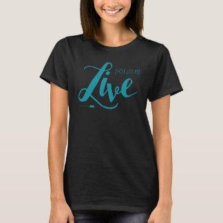 Deixe-me viver camisa (o preto)