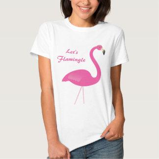 Deixe-nos camisa de Flamingle T Camisetas