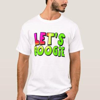 Deixe-nos dança camiseta