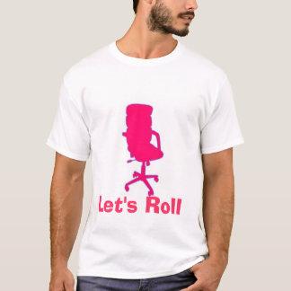 Deixe-nos rolar t-shirt