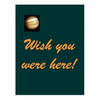 Desejo de Jupiter você estava aqui cartão Cartão Postal