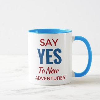 Diga sim às aventuras novas caneca