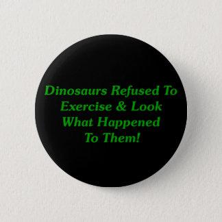 Dinossauros recusados exercitar bóton redondo 5.08cm