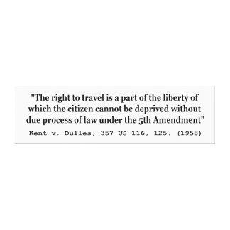 Direito para viajar Kent v Dulles 357 E.U. 116 125 Impressão Em Tela