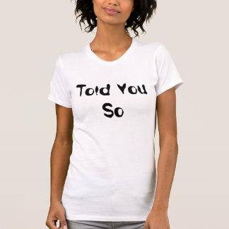 Disse-lhe assim o humor do Tshirt camisetas