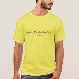 Do antro de um poeta encontra-se a verdade ..... t-shirt