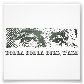 Dólar segunda-feira de Dolla Dolla Bill Yall Impressão De Foto