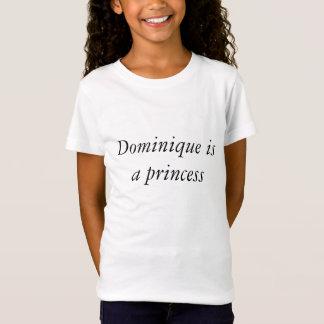 Dominique é uma princesa t-shirt