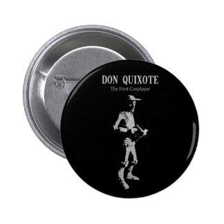 Don Quixote - o primeiro Cosplayer Bóton Redondo 5.08cm