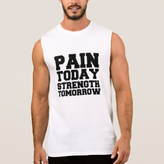 Dor hoje, força amanhã camisa sem mangas