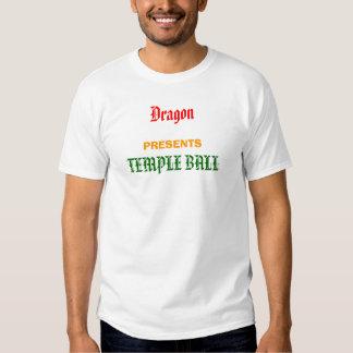 Dragão, PRESENTES, BOLA do TEMPLO Tshirts