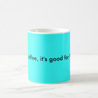 drink coffee, it's good for health. caneca