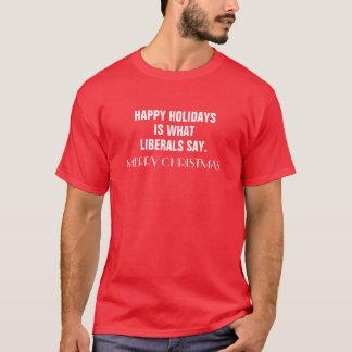 É boas festas o que os liberais dizem Christma T-shirts