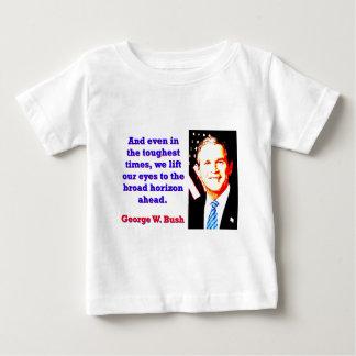 E mesmo nos tempos os mais resistentes - G W Bush Tshirts