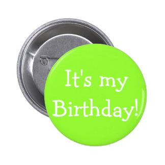 É meu aniversário! bóton redondo 5.08cm