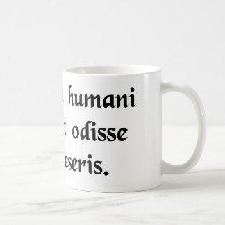 É natureza humana para diar uma pessoa quem você caneca de café