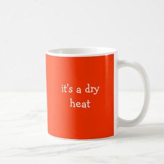 é um calor seco caneca de café