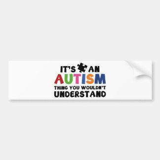 É uma coisa do autismo, você não compreenderia adesivo para carro