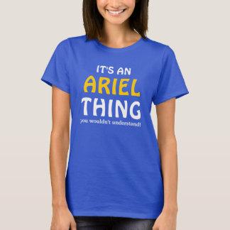 É uma coisa que de Ariel você não compreenderia T-shirt