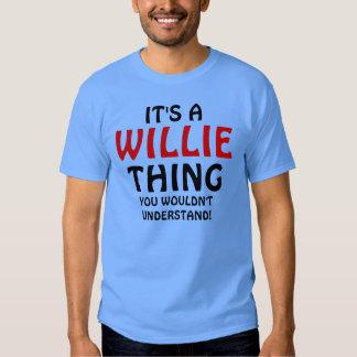 É uma coisa que de Willie você não compreenderia T-shirt