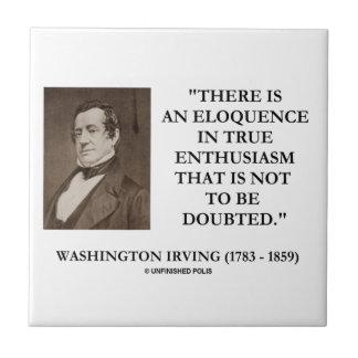 Eloquência de Washington Irving no entusiasmo Azulejo Quadrado Pequeno