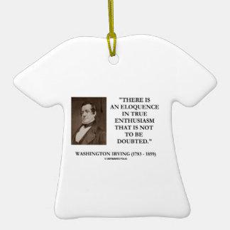 Eloquência de Washington Irving no entusiasmo Ornamento De Cerâmica Camiseta