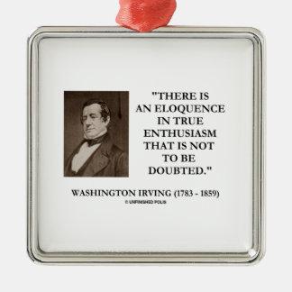 Eloquência de Washington Irving no entusiasmo Ornamento Quadrado Cor Prata