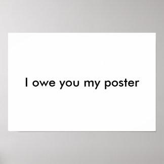 """Engraçado """"eu devo-lhe poster do meu poster"""""""