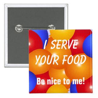 Engraçado eu servo seu botão da comida bóton quadrado 5.08cm