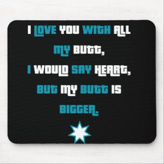 Engraçado eu te amo com todo meu tapete do rato do mouse pad