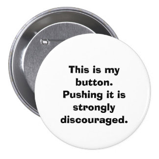 Engraçado não empurre meu botão bóton redondo 7.62cm