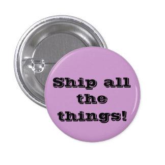 Envie todas as coisas! Botão engraçado do fangirl Bóton Redondo 2.54cm