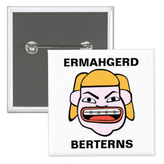 Ermahgerd Berterns Bóton Quadrado 5.08cm