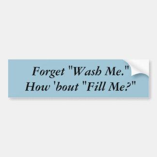 """Esqueça que """"me lave"""" autocolante no vidro adesivo para carro"""
