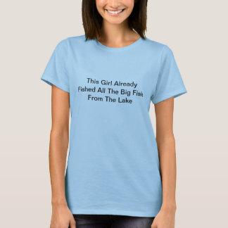 Esta menina já pescou todos os peixes grandes de… camiseta