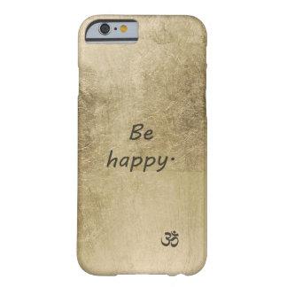 Esteja feliz capa barely there para iPhone 6